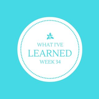 What I've Learned Week 34 The Beach Edition
